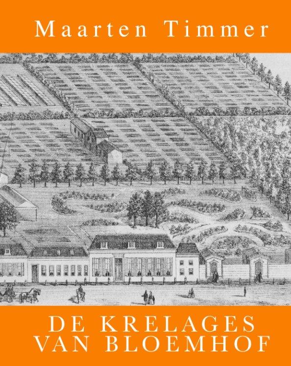 View De Krelages van Bloemhof by Maarten Timmer