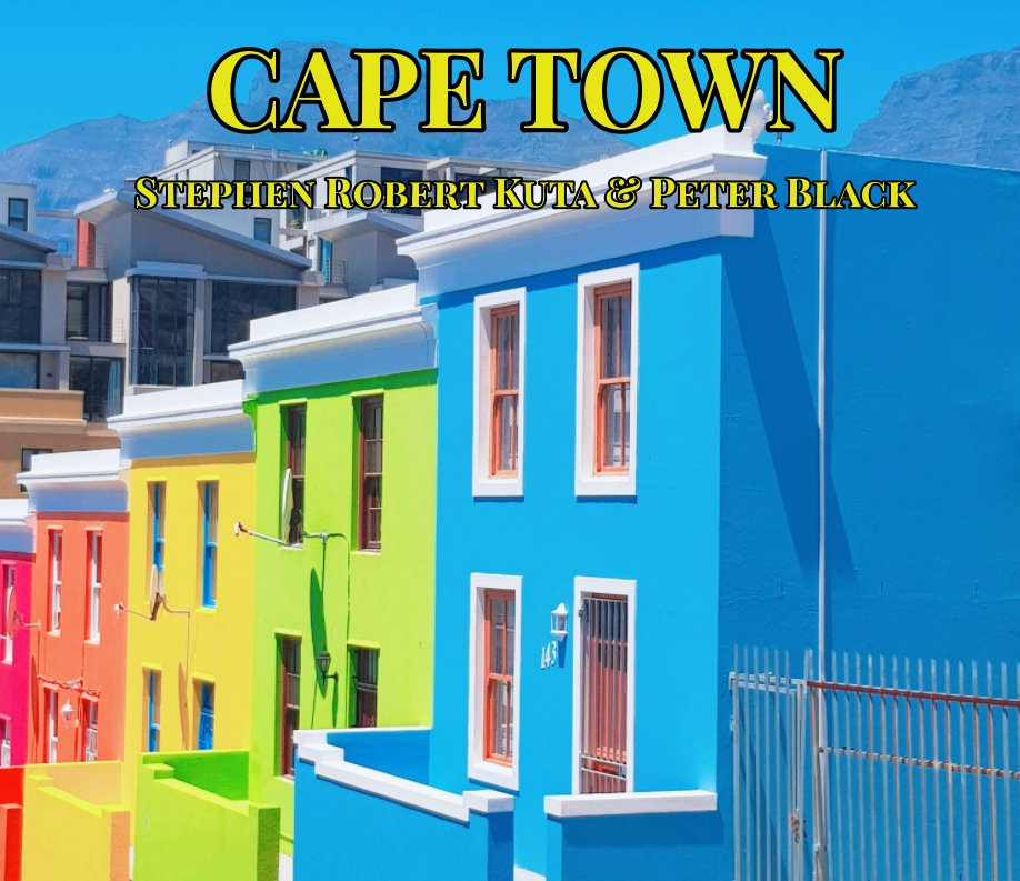 View Cape Town by Stephen R Kuta, Peter Black