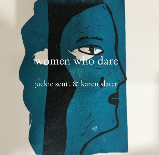 View women who dare by jackie scutt with karen slater