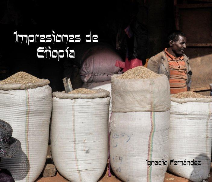 View Impresiones de Etiopía by Ignacio Fernández