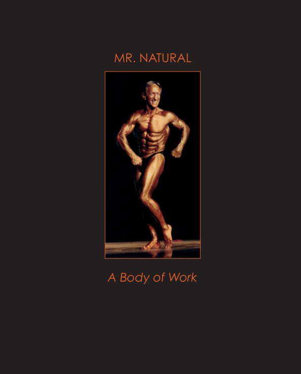 View Mr. Natural: A Body of Work by Stefan Kussy