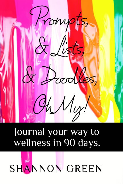 View Prompts and Lists and Doodles, Oh My! by Shannon Green