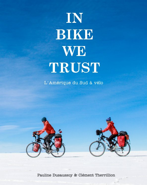 View In Bike We Trust by Pauline - Clément Therrillion