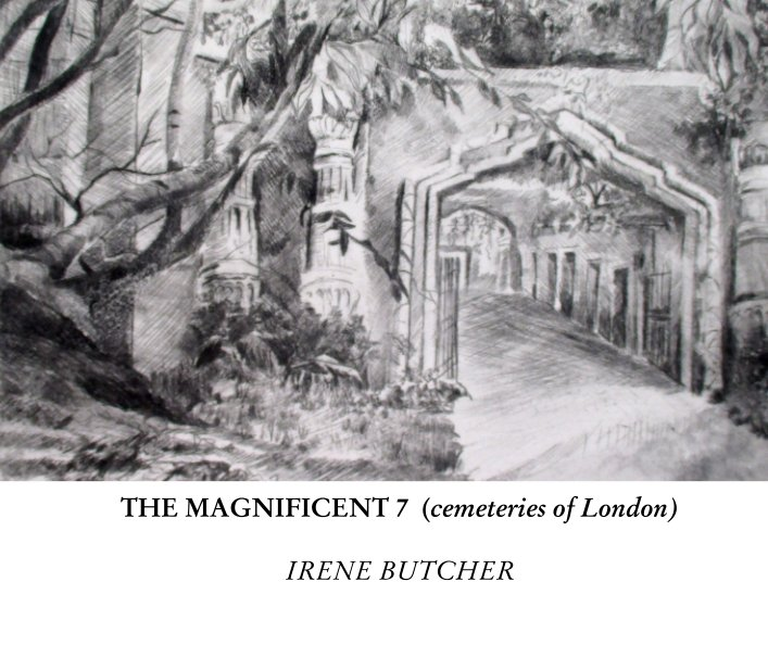 Ver THE MAGNIFICENT 7  (cemeteries of London) por IRENE BUTCHER