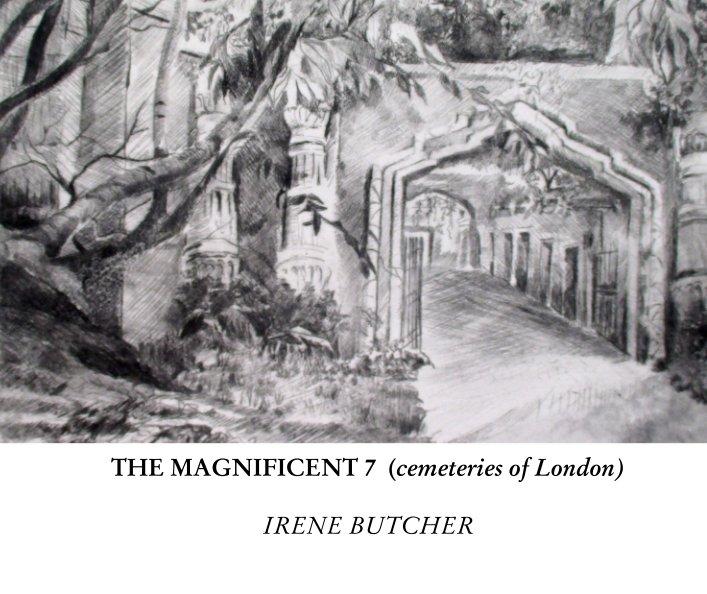 THE MAGNIFICENT 7  (cemeteries of London) nach IRENE BUTCHER anzeigen