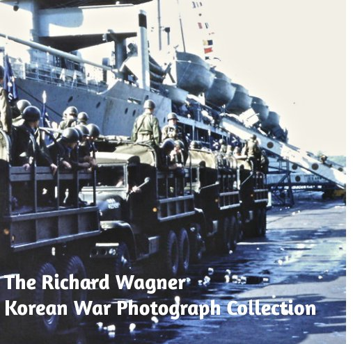 View Richard Wagner Korean War Photograph Collection by Michael Wagner
