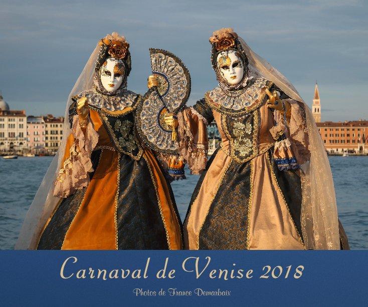 View Carnaval de Venise 2018 by France Demarbaix
