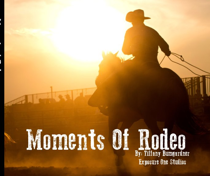 Moments Of Rodeo nach Tiffany Bumgardner anzeigen