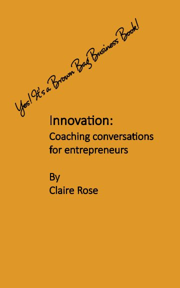 View Brown Bag - Innovation by Claire Rose