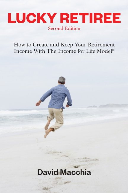 View Lucky Retiree Second Edition by David Macchia