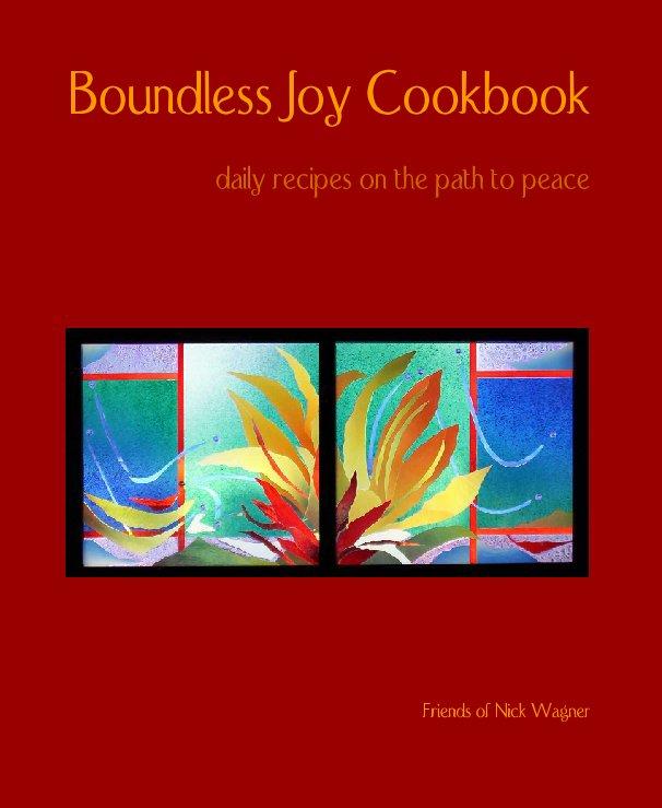 Ver Boundless Joy Cookbook - ver. 1.0 por Friends of Nick Wagner