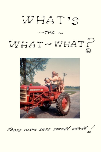 View What's The What What? by Ernie Harmon Jr.