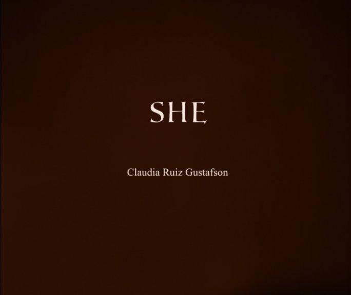 View She by Claudia Ruiz Gustafson