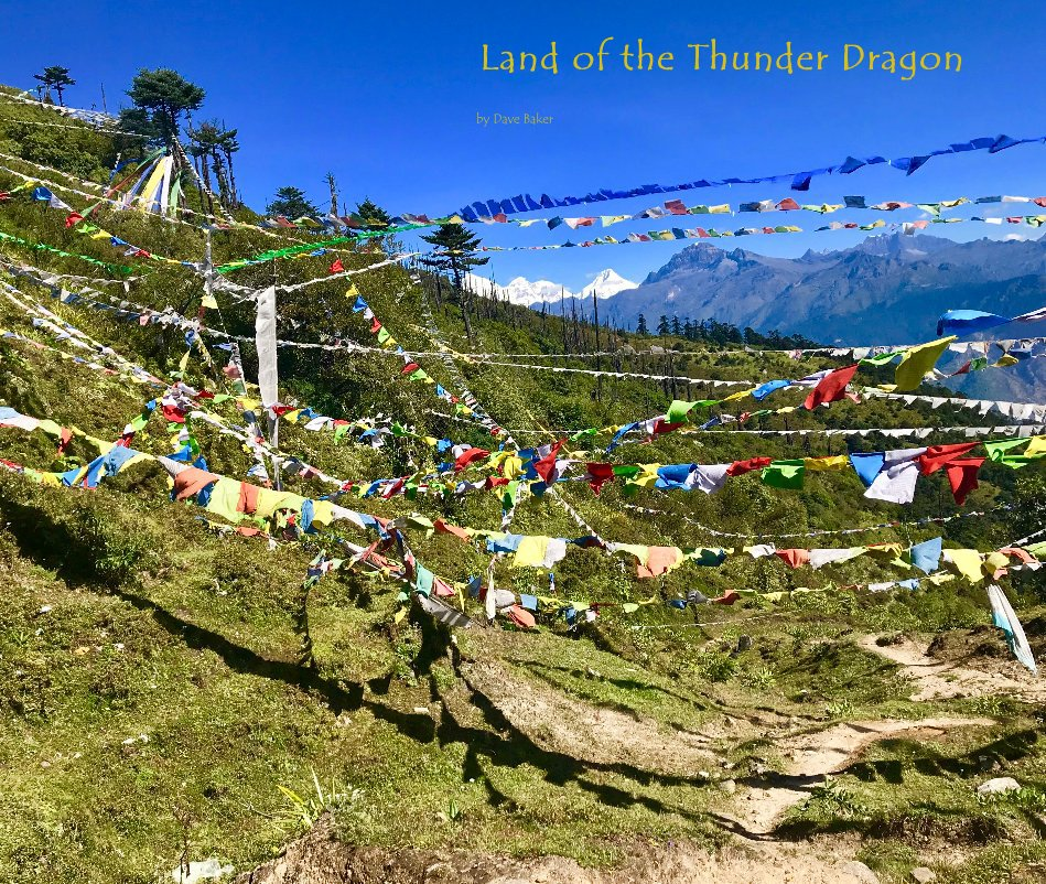 View Land of the Thunder Dragon by Dave Baker