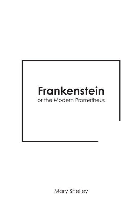 View Frankenstein by Mary Shelley