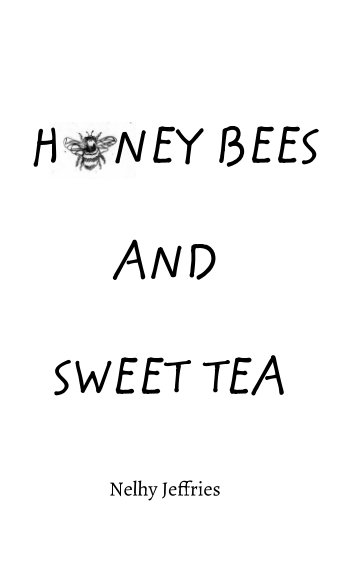 View Honey Bees and Sweet Tea by Nelhy Jeffries