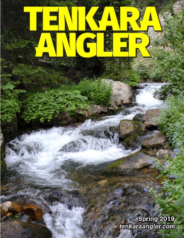 View Tenkara Angler (Premium) - Spring 2019 by Michael Agneta