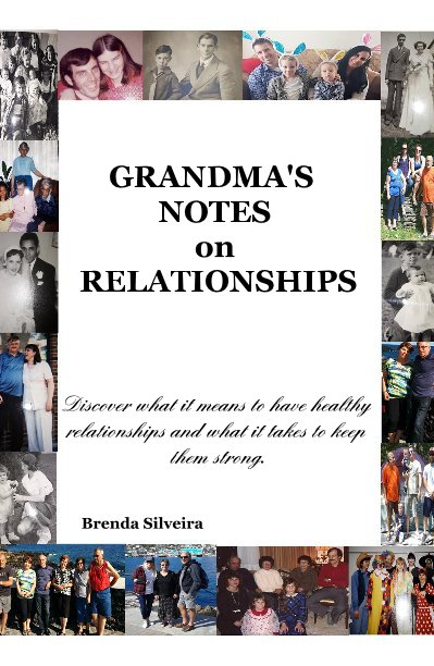 View GRANDMA'S NOTES on RELATIONSHIPS by Brenda Silveira