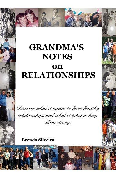 Bekijk GRANDMA'S NOTES on RELATIONSHIPS op Brenda Silveira