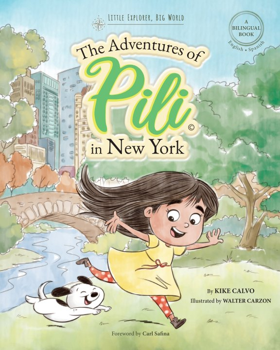 View The Adventures of Pili in New York. Dual Language Books for Children ( Bilingual English - Spanish ) Cuento en español by Kike Calvo