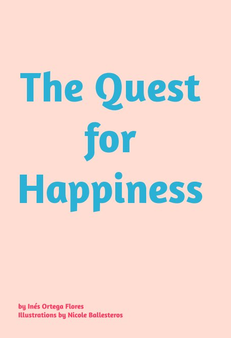 View The Quest for Hapiness by Inés Ortega Flores