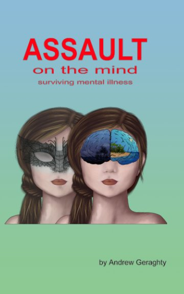 View Assault On The Mind by Andrew Geraghty