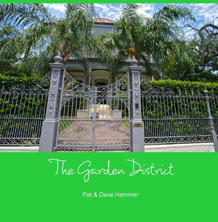 View Garden District by Dave Hammer