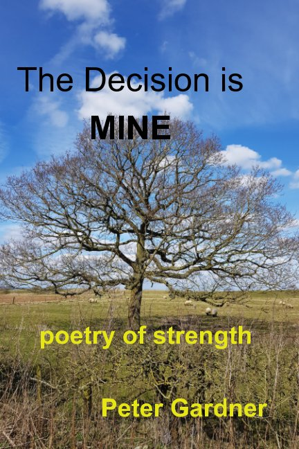 View The Decision is Mine by Peter Gardner