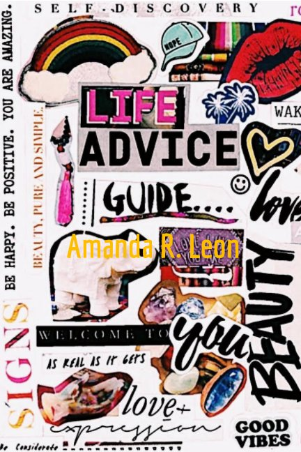 View Life Advice Guide by Amanda R. Leon