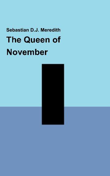 The Queen of November nach Sebastian DJ Meredith anzeigen