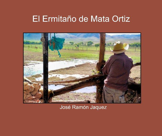 View El Ermitaño de Mata Ortiz by José Ramón Jaquez