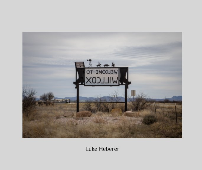 View Welcome to Willcox by Luke Heberer
