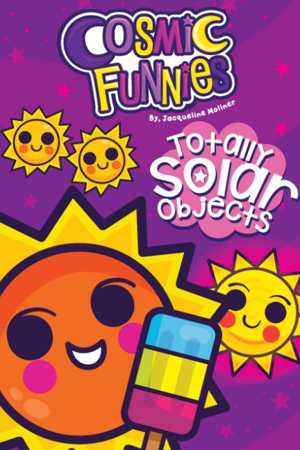 View Cosmic Funnies: Solar Objects by Jacqueline Moliner