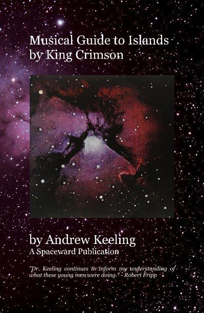 Bekijk Musical Guide to Islands by King Crimson op Andrew Keeling