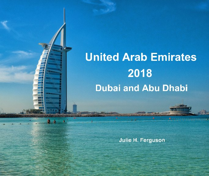 View United Arab Emirates 2018 by Julie H. Ferguson