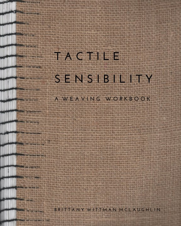 View Tactile Sensibility by Brittany Wittman McLaughlin