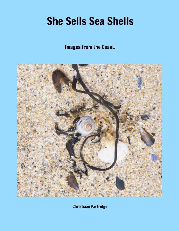 Bekijk She Sells Sea Shells op Christiaan Partridge