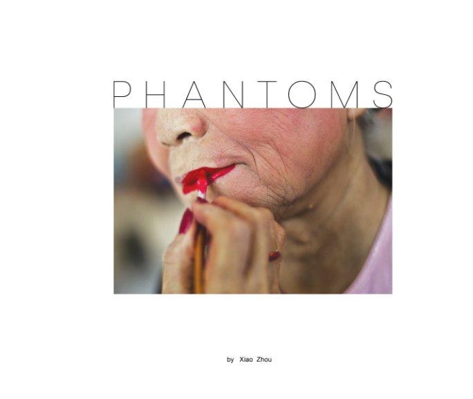 View Phantoms by Xiao Zhou