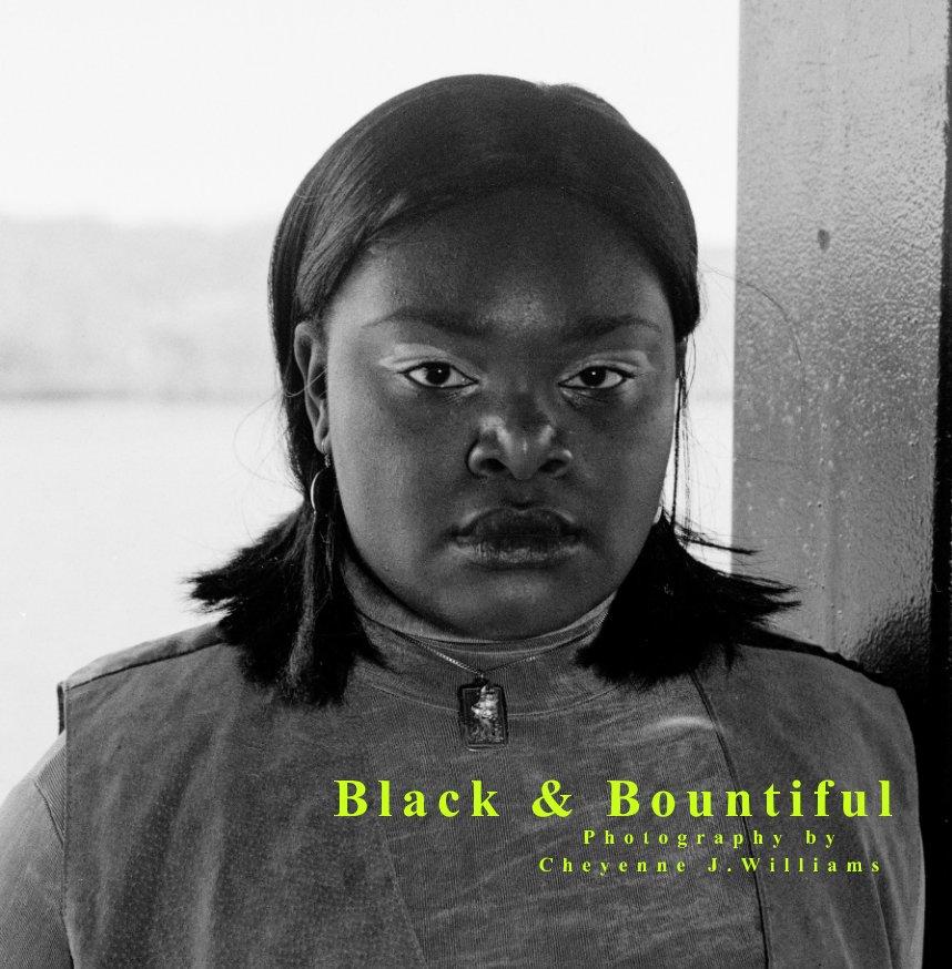 View Black and Bountiful by Cheyenne J. Williams