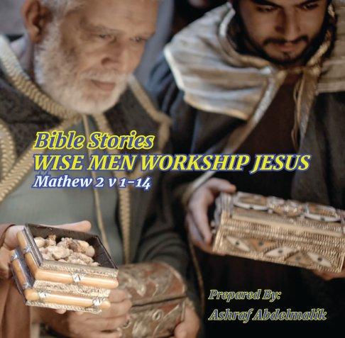 Wise Men Worship Jesus nach Bible Story anzeigen