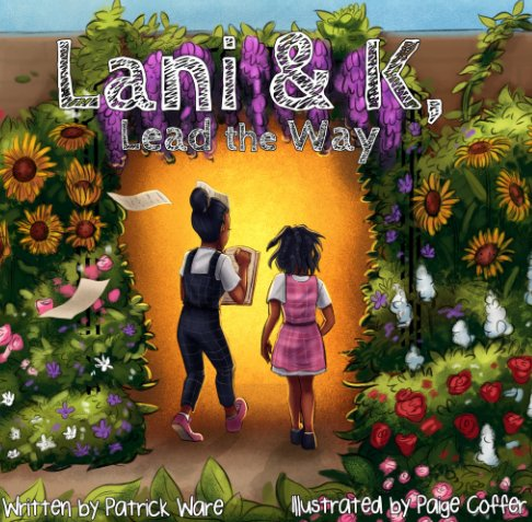 View Lani and K, Lead the Way by Patrick Ware