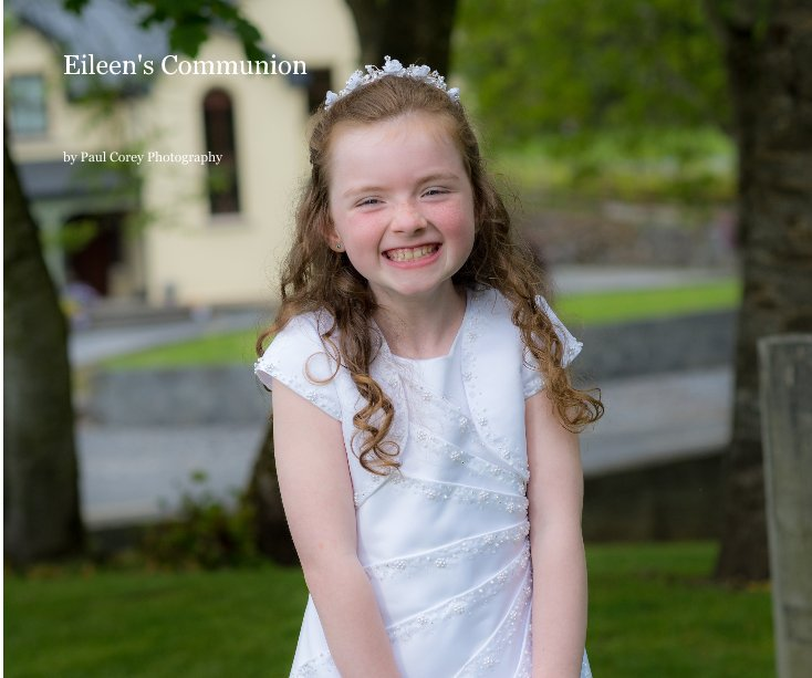 View Eileen's Communion by Paul Corey Photography