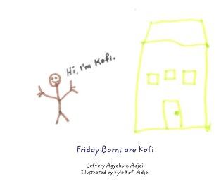 Friday Borns are Kofi book cover