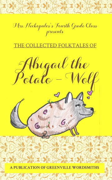 View The Collected Folktales of Abigail the Shapeshifing Wolf by Greenville Wordsmiths