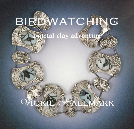 View Birdwatching by Vickie Hallmark
