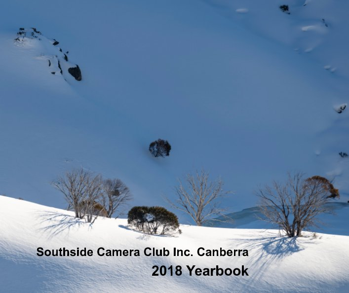 View Southside Camera Club Inc Canberra 2018 Yearbook by Alison Milton, Editor
