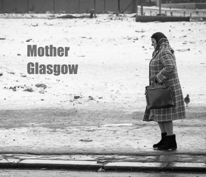 View Mother Glasgow by Peter Degnan