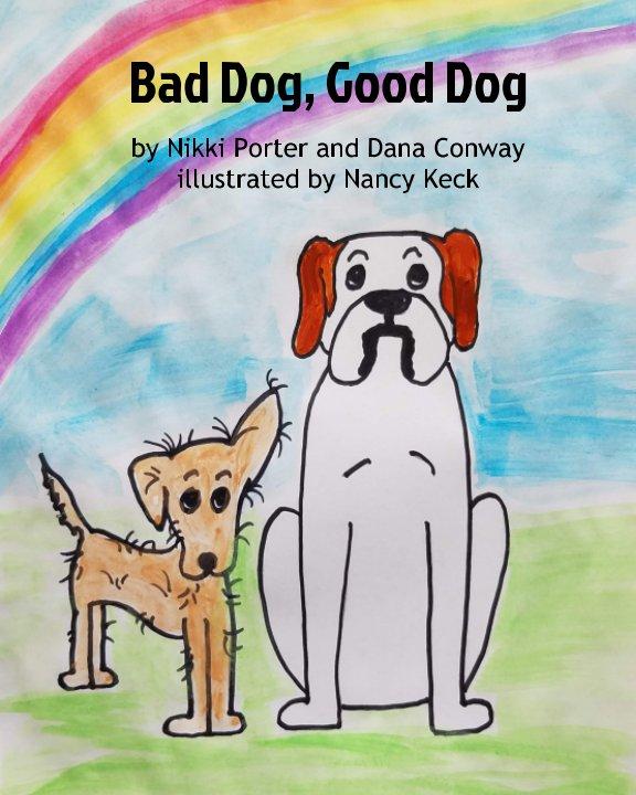 Ver Bad Dog, Good Dog por D Conway, N Porter, N Keck