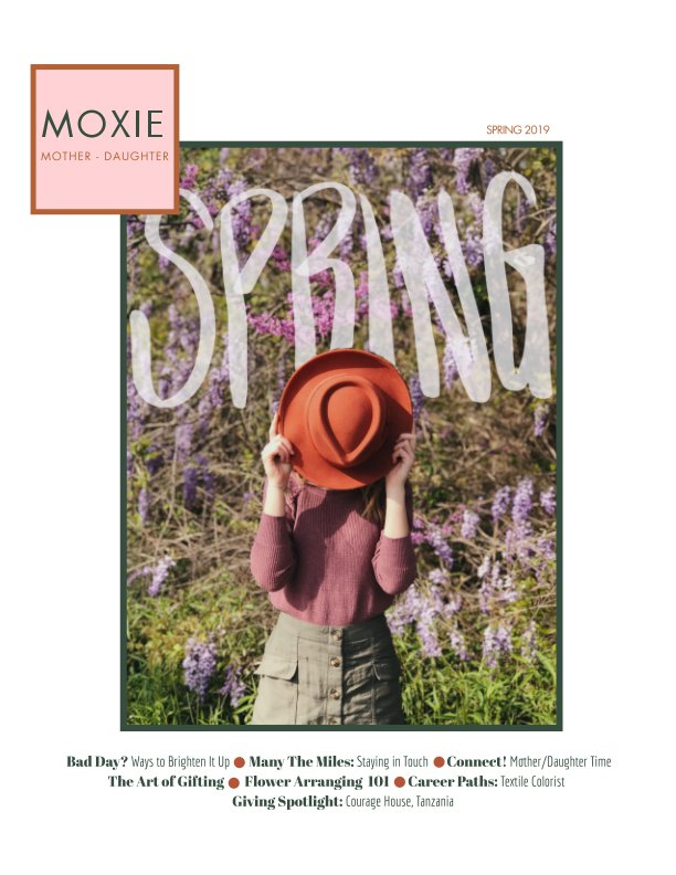 View MOXIE Mag - Spring 2019 by Heather Carter, Emerson Carter