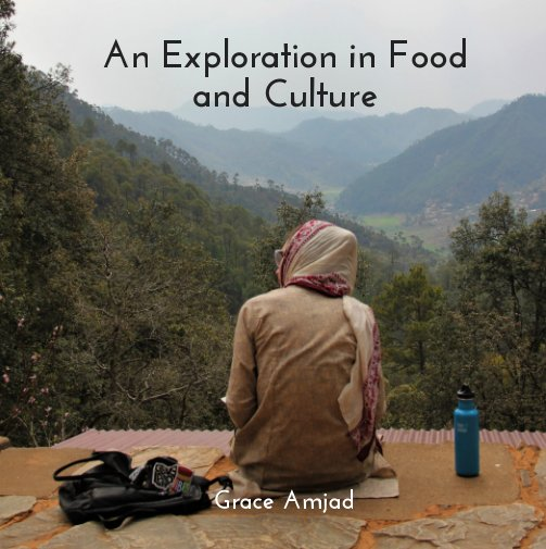 An Exploration in Food and Culture nach Grace Amjad anzeigen